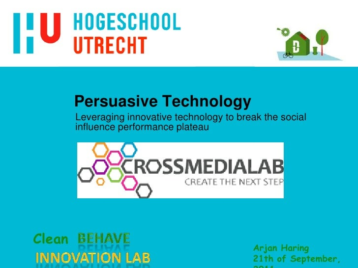Persuasive Technology <br />Leveraging innovative technology to break the social influence performance plateau<br />Behave...