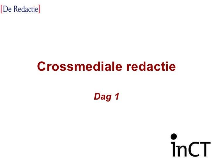 Crossmediale redactie Dag 1