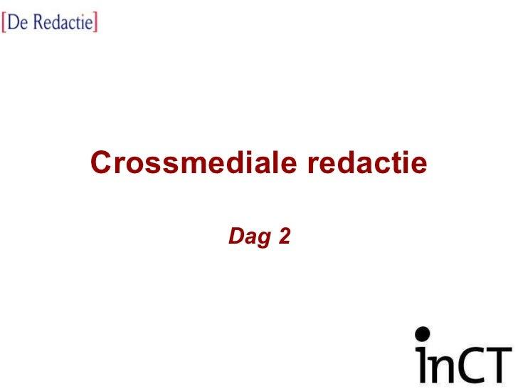 Crossmediale redactie Dag 2