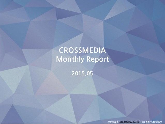 CROSSMEDIA Monthly Report 2015.05