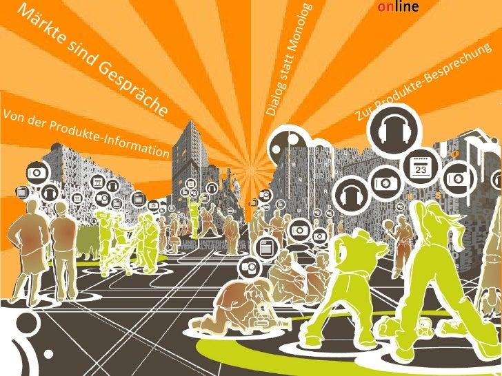 Referat am 20.11.08 von Marcel Meier  www.xing.com/profile/marcel_meier Märkte sind Gespräche Von der Produkte-Information...