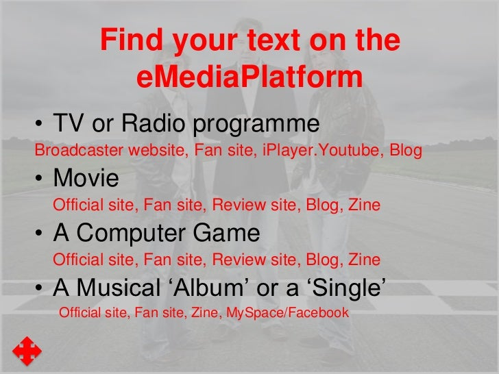 Find your text on the            eMediaPlatform• TV or Radio programmeBroadcaster website, Fan site, iPlayer.Youtube, Blog...