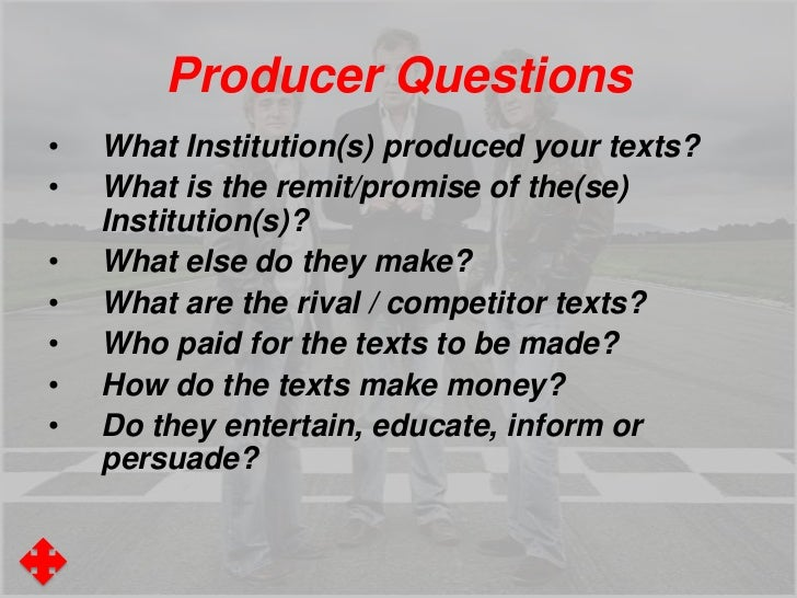Producer Questions•   What Institution(s) produced your texts?•   What is the remit/promise of the(se)    Institution(s)?•...