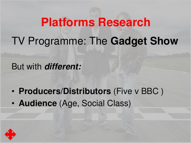 Platforms ResearchTV Programme: 'Top Gear'Comparison text: 'The Gadget Show'Texts might include• The Gadget Show TV Progra...