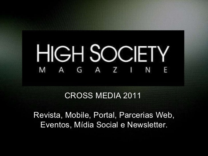CROSS MEDIA 2011  Revista, Mobile, Portal, Parcerias Web, Eventos, Mídia Social e Newsletter.