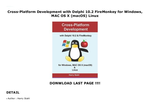 Cross-Platform Development with Delphi 10 2 FireMonkey for Windows,…
