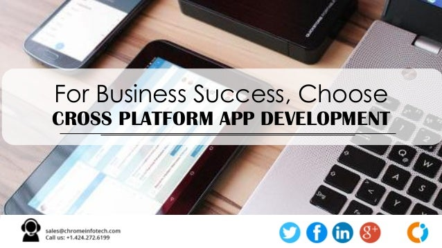 For Business Success, Choose CROSS PLATFORM APP DEVELOPMENT
