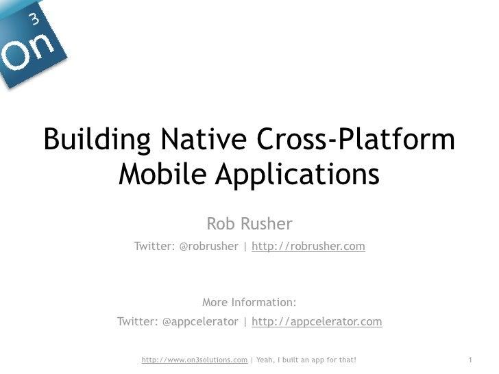 Building Native Cross Platform Mobile Applications