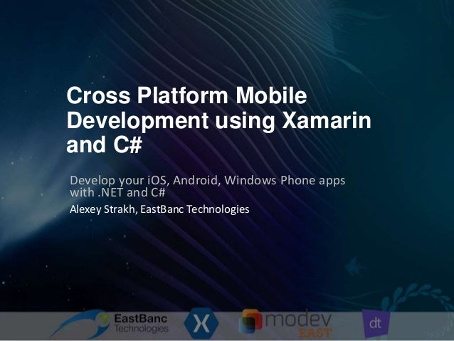 Cross Platform Mobile Development using Xamarin and C# Develop your iOS, Android, Windows Phone apps with .NET and C# Alex...