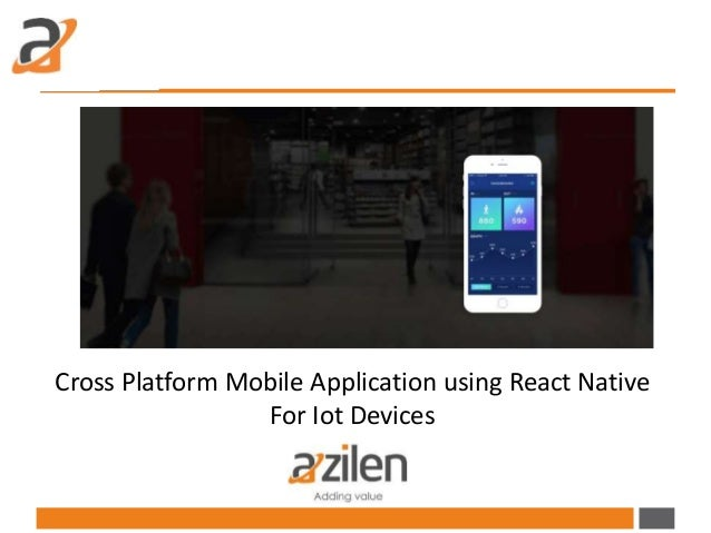 Cross Platform Mobile Application using React Native For Iot Devices