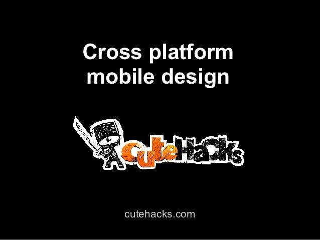Cross platformmobile design   cutehacks.com