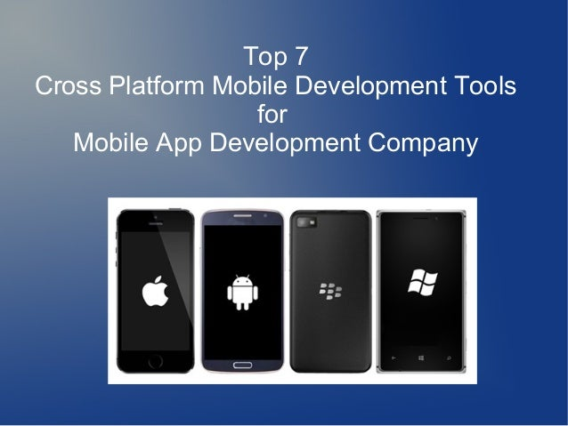 Top 7  Cross Platform Mobile Development Tools  for  Mobile App Development Company