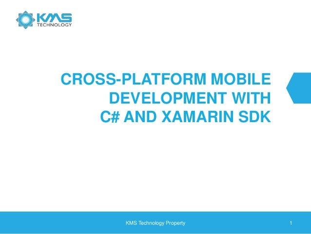 CROSS-PLATFORM MOBILE DEVELOPMENT WITH C# AND XAMARIN SDK KMS Technology Property 1
