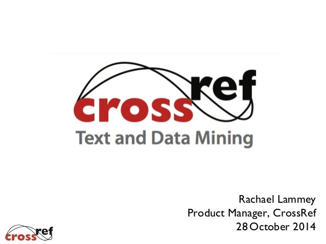 Rachael Lammey Product Manager, CrossRef 28 October 2014