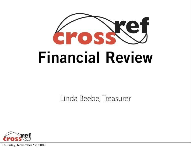Financial Review                                Linda Beebe, Treasurer     Thursday, November 12, 2009