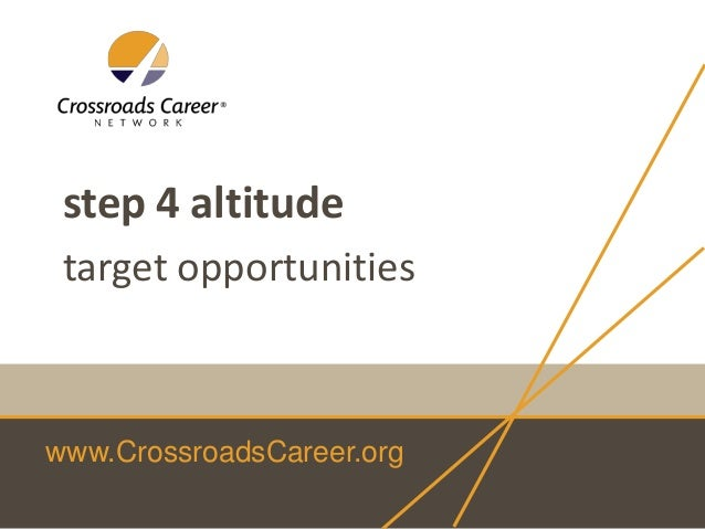 step 4 altitude target opportunities  www.CrossroadsCareer.org