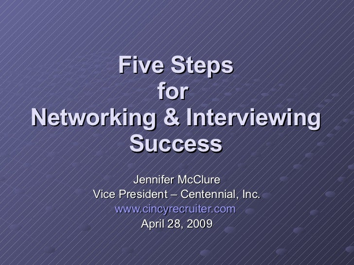 Five Quick Steps for Networking & Interviewing Success