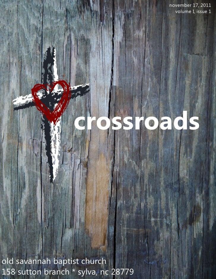 november 17, 2011                                        volume I, issue 1                   crossroadsold savannah baptis...