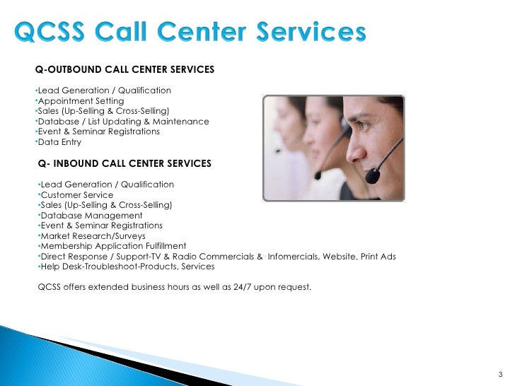 Q-OUTBOUND CALL CENTER SERVICES Lead Generation / Qualification Appointment Setting Sales (Up-Selling & Cross-Selling...
