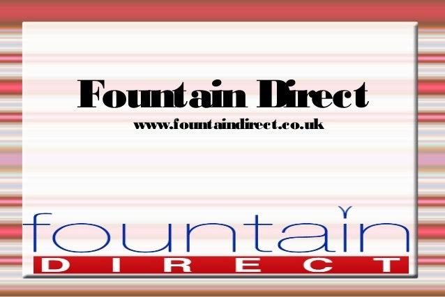 Fountain Direct www.fountaindirect.co.uk
