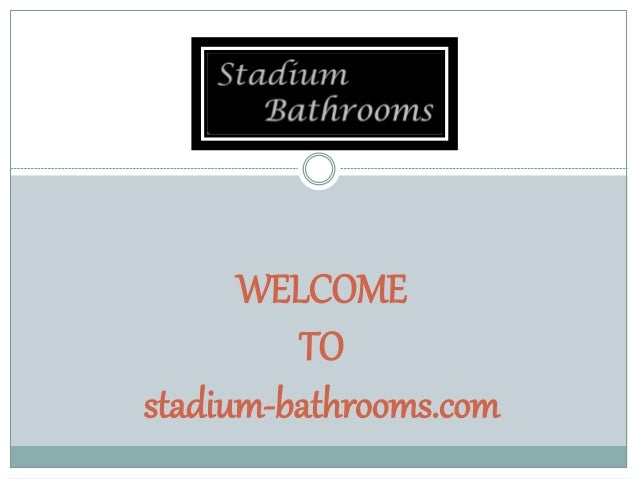 WELCOME TO stadium-bathrooms.com