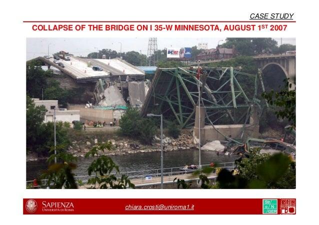 chiara.crosti@uniroma1.it COLLAPSE OF THE BRIDGE ON I 35-W MINNESOTA, AUGUST 1ST 2007 CASE STUDY