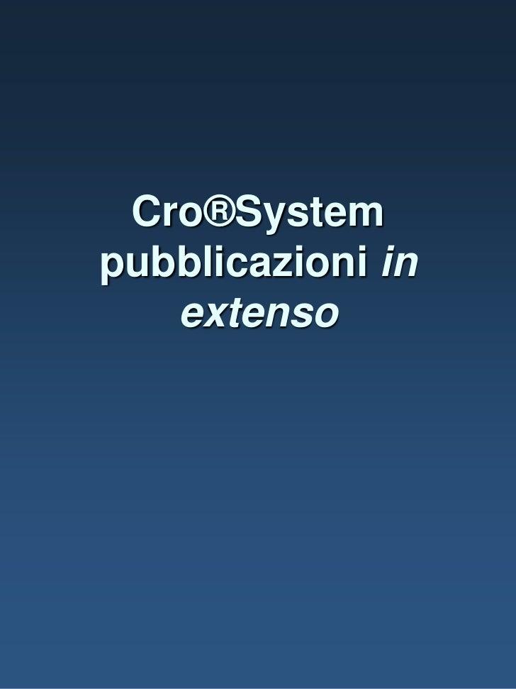 Cro®System pubblicazioni in extenso<br />