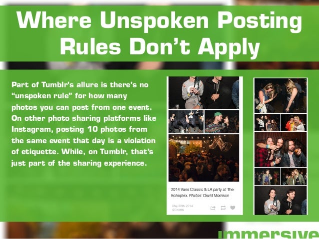 """Part of Tumblr's allure is there's no """"unspoken rule"""" for how many photos you can post from one event. On other photo shar..."""