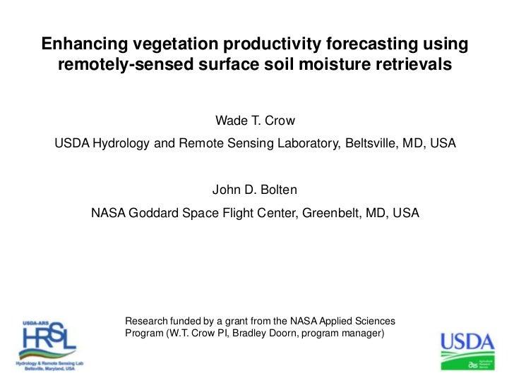 Enhancing vegetation productivity forecasting using remotely-sensed surface soil moisture retrievals<br />Wade T. Crow<br ...