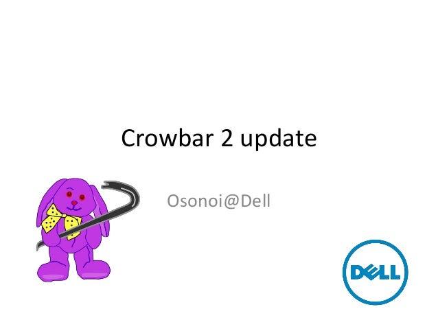 Crowbar 2 updateOsonoi@Dell