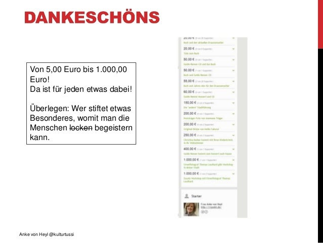 Anke von Heyl @kulturtussi Von 5,00 Euro bis 1.000,00 Euro! Da ist für jeden etwas dabei! Überlegen: Wer stiftet etwas Bes...