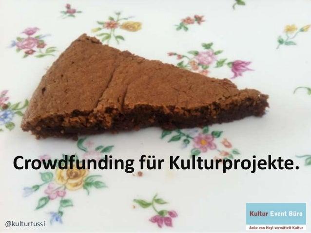 Crowdfunding für Kulturprojekte. @kulturtussi