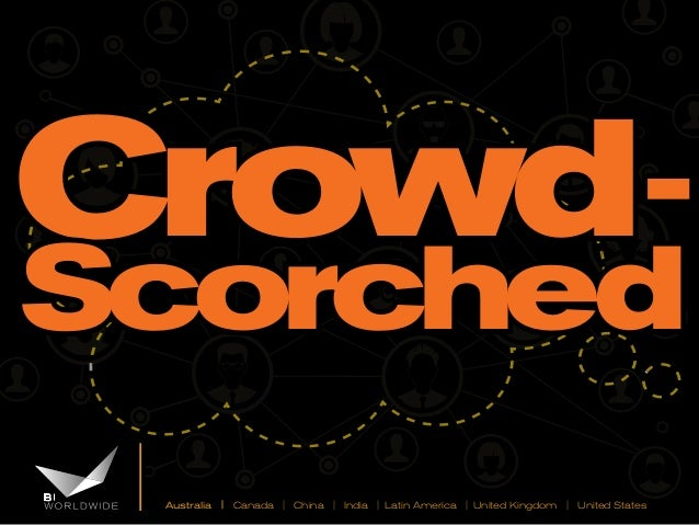 CrowdScorched Australia | Canada | China | India | Latin America | United Kingdom | United States