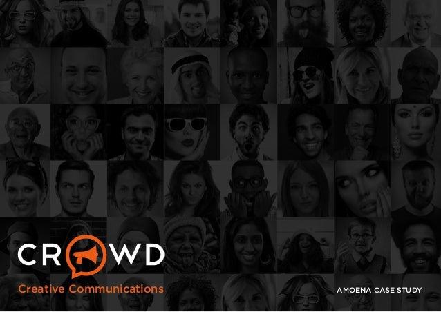 Creative Communications  AMOENA CASE STUDY