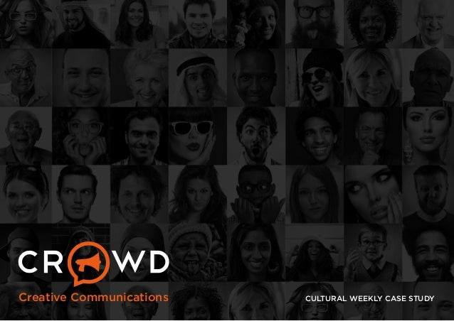 Creative Communications  CULTURAL WEEKLY CASE STUDY