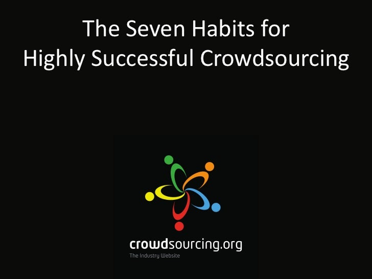 The Seven Habits for Highly Successful Crowdsourcing<br />