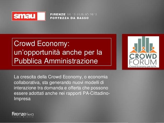 Crowd Economy: un'opportunità anche per la Pubblica Amministrazione La crescita della Crowd Economy, o economia collaborat...
