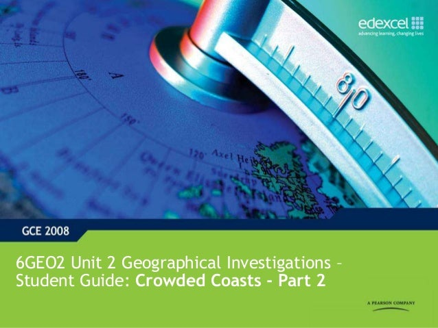 6GEO2 Unit 2 Geographical Investigations – Student Guide: Crowded Coasts - Part 2