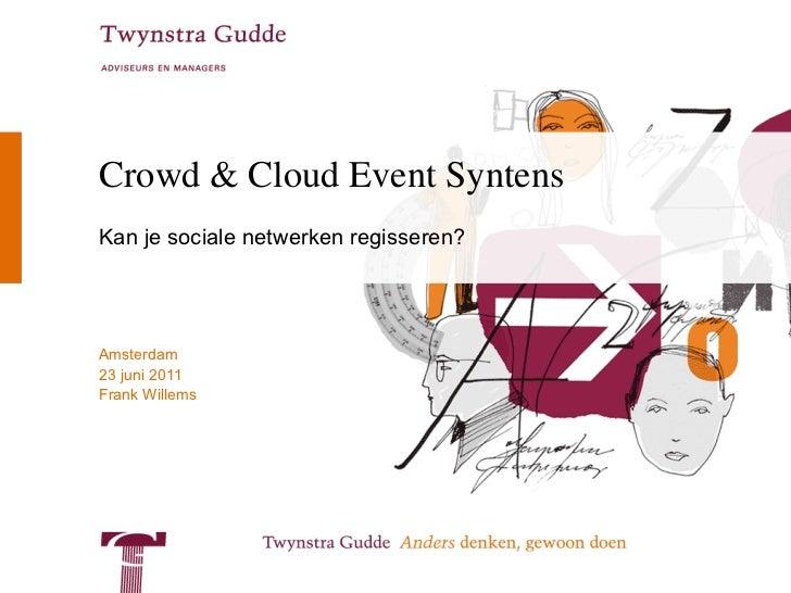 Crowd & Cloud Event Syntens Kan je sociale netwerken regisseren?