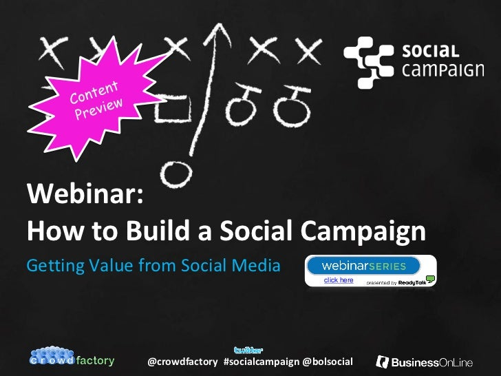 Webinar:How to Build a Social CampaignGetting Value from Social Media              @crowdfactory #socialcampaign @bolsocial