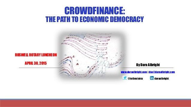 CROWDFINANCE: THEPATHTOECONOMICDEMOCRACY WWW.DARAALBRIGHT.COM / DSA@DARAALBRIGHT.COM / TWITTER: @TOTHESTOICS / LINKEDIN.CO...