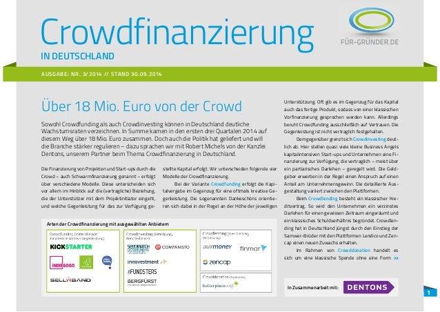 1  Crowdfinanzierung  IN DEUTSCHLAND  AUSGABE: NR. 3/2014 // STAND 30.09.2014  Über 18 Mio. Euro von der Crowd  Sowohl Cro...