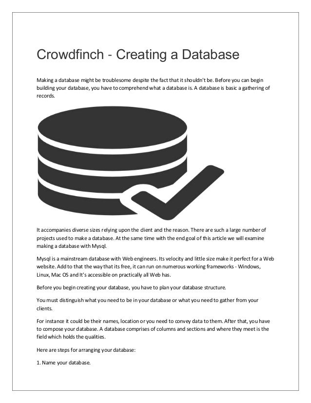 Crowdfinch - Creating a Database Making a database might be troublesome despite the fact that it shouldn't be. Before you ...
