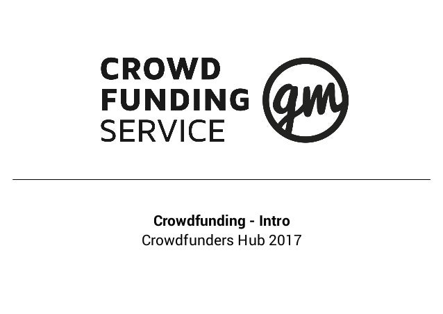 Crowdfunding - Intro Crowdfunders Hub 2017