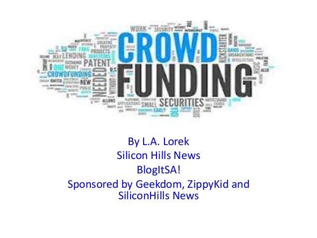 Crowfunding            By L.A. Lorek         Silicon Hills News              BlogItSA!Sponsored by Geekdom, ZippyKid and  ...