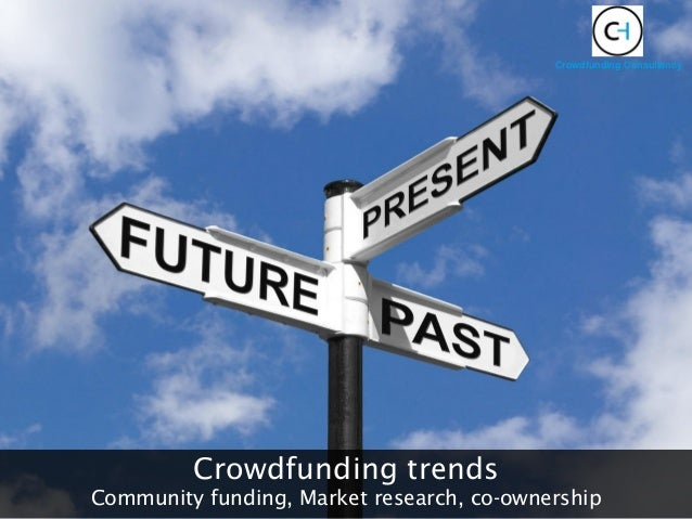 Crowdfunding trends Community funding, Market research, co-ownership Crowdfunding Consultancy