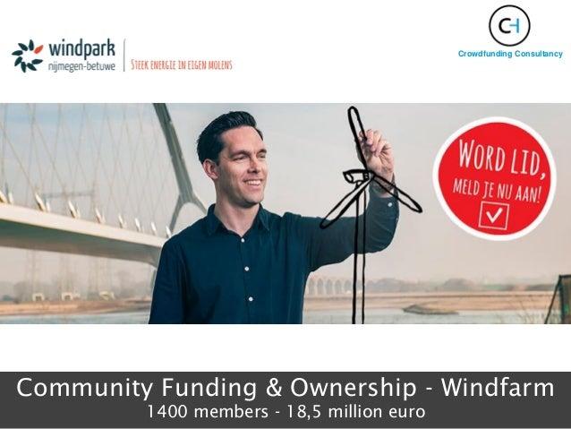 Community Funding & Ownership - Windfarm 1400 members - 18,5 million euro Crowdfunding Consultancy