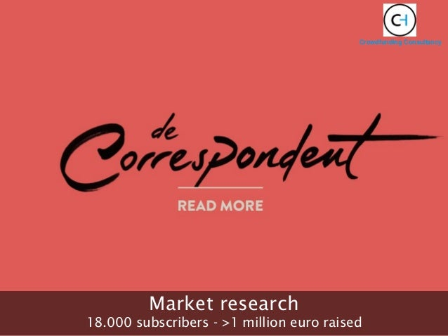 Market research 18.000 subscribers - >1 million euro raised Crowdfunding Consultancy