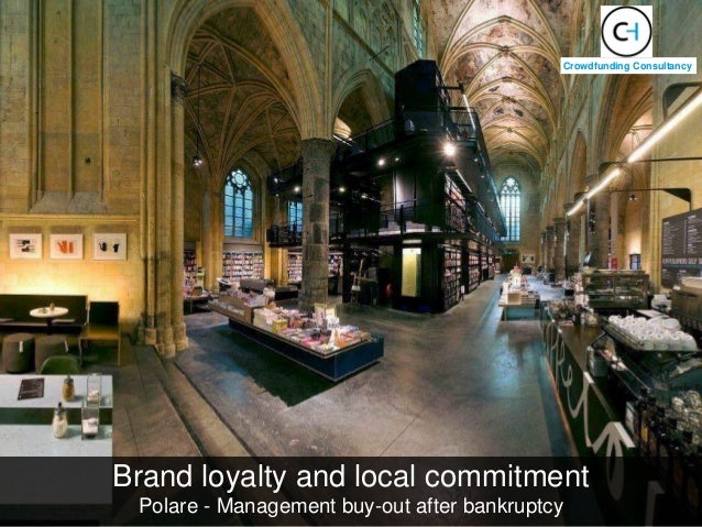 Brand loyalty and local commitment Polare - Management buy-out after bankruptcy Crowdfunding Consultancy