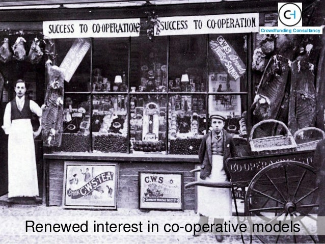 Renewed interest in co-operative models Crowdfunding Consultancy